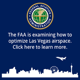The FAA is examining how to optimize Las Vegas airspace. Click here to learn more.